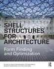 Form Finding and Optimization of Shell Structures: Form Finding and Optimization