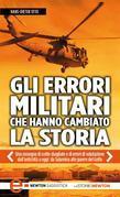 Gli errori militari che hanno cambiato la storia