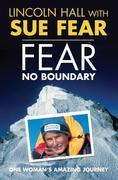Fear No Boundary: One Woman's Amazing Journey