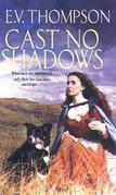 Cast No Shadows