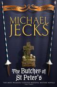 Sir Baldwin Furnshill in... The Butcher of St Peter's: (Knights Templar 19)