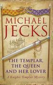 The Templar, the Queen and Her Lover: (Knights Templar 24)