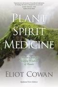 Plant Spirit Medicine: A Journey Into the Healing Wisdom of Plants