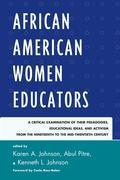 African American Women Educators: A Critical Examination of Their Pedagogies, Educational Ideas, and Activism from the Nineteenth to the Mid-twentieth