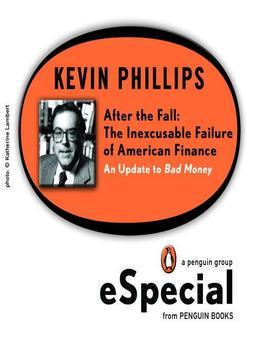 After the Fall: The Inexcusable Failure of American Finance: An Update to Bad Money (A Penguin Group eSpecial from Penguin Books)