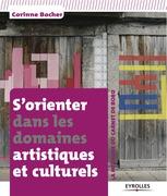 S'orienter dans les domaines artistiques et culturels