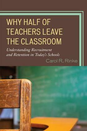 Why Half of Teachers Leave the Classroom: Understanding Recruitment and Retention in Today's Schools