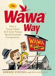 The Wawa Way: How a Funny Name & 6 Core Values Revolutionized Convenience