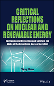 Critical Reflections on Nuclear and Renewable Energy: Environmental Protection and Safety in the Wake of the Fukushima Nuclear Accident
