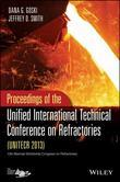 UNITECR 2013: Proceedings of the Unified International Technical Conference on Refractories