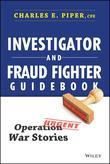 Investigator and Fraud Fighter Guidebook: Operation War Stories