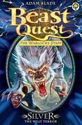 Beast Quest 52: Silver the Wild Terror