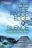 The Ragged Edge of Silence: Finding Peace in a Noisy World