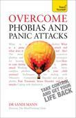 Overcome Phobias and Panic Attacks: Teach Yourself