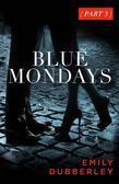 Blue Mondays Part Three