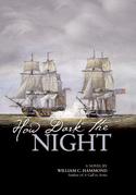 How Dark the Night: A Novel