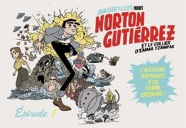 Norton Gutiérrez (épisode 1/8)