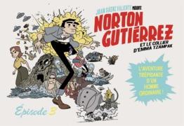 Norton Gutiérrez (épisode 3/8)