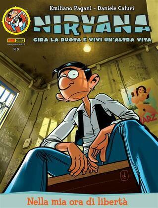 Nirvana 8. Nella mia ora di libertà