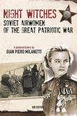 Night Witches. Soviet Airwomen of the Great Patriotic War