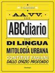 ABCdiario di lingua e mitologia urbana