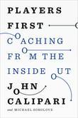 Players First: Coaching from the Inside Out