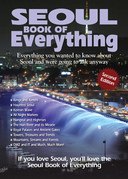 Seoul Book of Everything: Everything You Wanted to Know about Seoul and Were Going to Ask Anyway