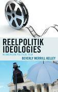Reelpolitik Ideologies in American Political Film