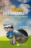RACE FOR SUSTAINABILITY: ENERGY, ECONOMY, ENVIRONMENT AND ETHICS: Energy, Economy, Environment and Ethics