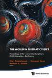 WORLD IN PRISMATIC VIEWS, THE - PROCEEDINGS OF THE SECOND INTERDISCIPLINARY CHESS INTERACTIONS CONFERENCE