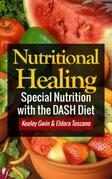 Nutritional Healing: Special Nutrition with the Dash Diet