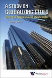 A Study on Globalizing Cities: Theoretical Frameworks and China's Modes