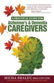 A Practical Guide for Alzheimer's & Dementia Caregivers