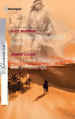 Lucy Monroe - The Sheikh's Bartered Bride & The Greek Billionaire's Baby Revenge