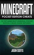 Minecraft Pocket Edition Cheats: 70 Top Minecraft Essential Pocket Edition Cheats Guide Exposed!