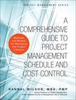 A Comprehensive Guide to Project Management Schedule and Cost Control: Methods and Models for Managing the Project Lifecycle