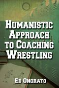 A Humanistic Approach to Coaching Wrestling