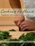 Cooking by Hand: Creations with Superfoods and Quinoa