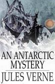 An Antarctic Mystery: The Sphinx of the Ice Fields