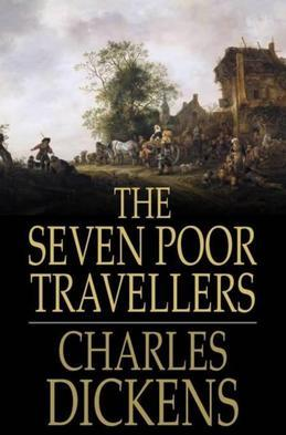 The Seven Poor Travellers: In Three Chapters
