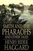 Smith and the Pharaohs: And Other Tales