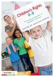 Children's Rights 0 - 8: Promoting participation in education and care