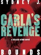 Carla's Revenge: A Classic Crime Novel