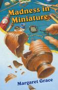 Madness in Miniature: A Miniature Mystery