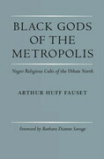 Black Gods of the Metropolis: Negro Religious Cults of the Urban North