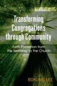 Transforming Congregations Through Community: Faith Formation from the Seminary to the Church