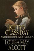 Kitty's Class Day: And Other Proverb Stories
