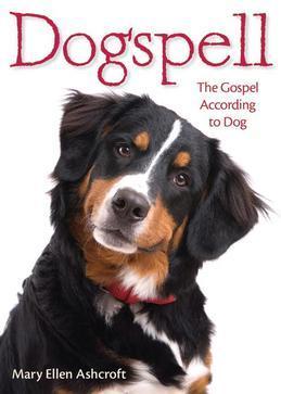 Dogspell: The Gospel According to Dog