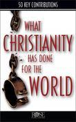 What Christianity Has Done for the World 10pk
