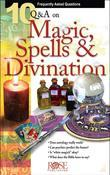 10 Q & A Magic, Spells, and Divination